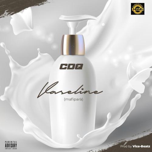 CDQ – Vaseline (Mafipara) (Prod. By Vice Beatz)