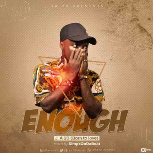 J.A 20 - Enough (Mixed By SimpsOnDaBeat)