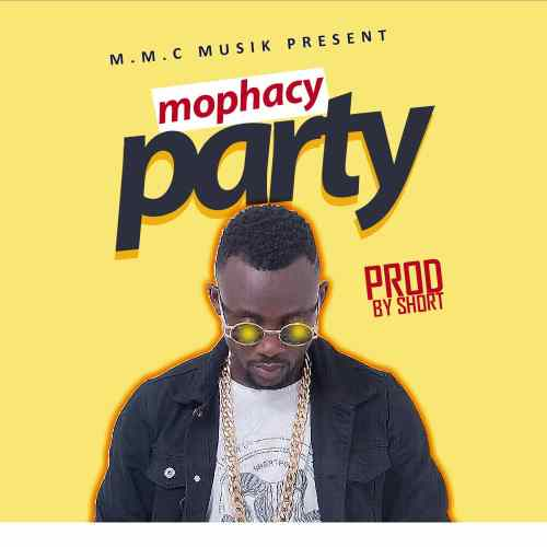 Mophacy - Party (Prod By Short)