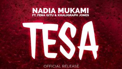 Photo of Nadia Mukami ft Fena Gitu & Khaligraph Jones – Tesa