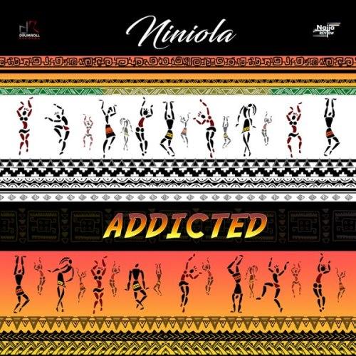 Niniola – Addicted (Prod. by Sarz)