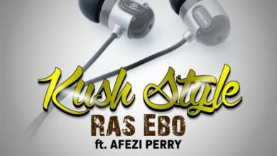 Photo of Ras Ebo Ft Afezi Perry – Kush Style (Prod By Willisbeatz)