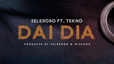 Photo of Selebobo – Dai Dia Ft Tekno