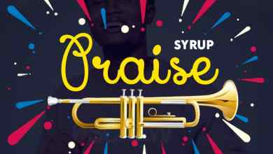 Photo of Syrup – Praise (Prod By Vibes)