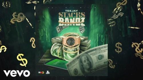 Teejay – Stacks & Bandz