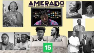 Photo of Amerado – Yeete Nsem (Episode 15)