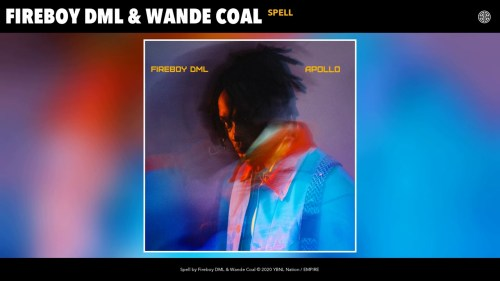 Fireboy DML – Spell Ft. Wande Coal