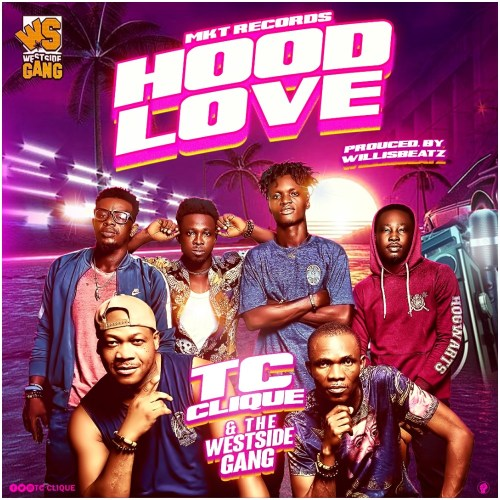 TC Clique Ft Westside Gang - Hood Love (Prod By Willisbeatz)