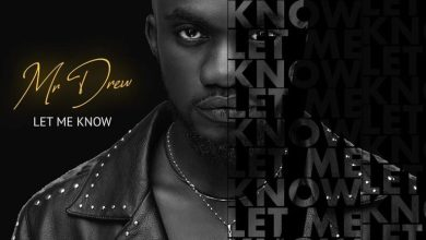 Photo of Mr Drew – Let Me Know (Prod By MOG)