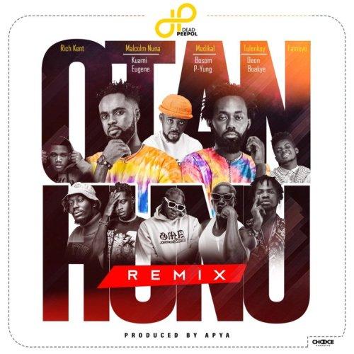 Dead Peepol & Rich Kent – Otan Hunu (Remix) Ft Malcolm Nuna, Kuami Eugene, Medikal, Bosom P-Yung, Tulenkey, Deon Boakye & Fameye