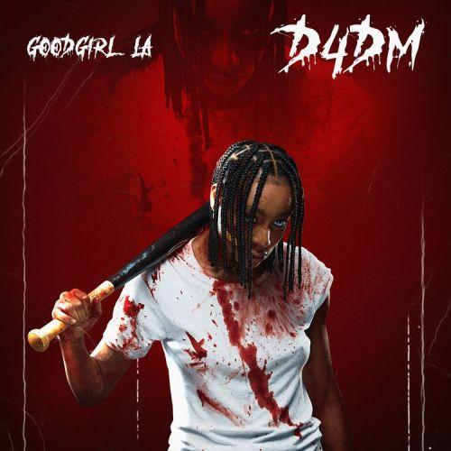 GoodGirl LA – D4DM (Prod By P.Priime)