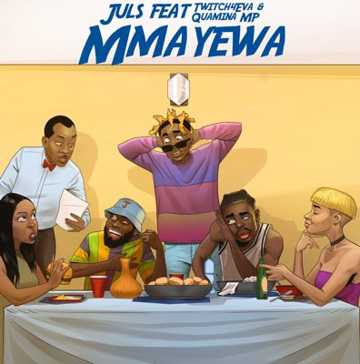 Juls - Mmayewa Ft Twitch4eva x Quamina MP