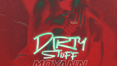 Photo of Moyann – Dirty Stuff Ft Papi Don