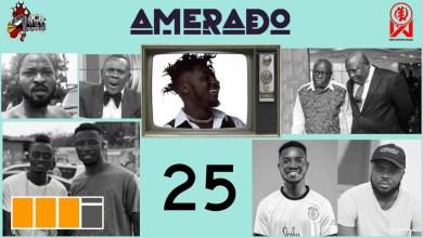 Photo of Amerado – Yeete Nsem (Episode 25) Ft. Bogo Blay & Sherry Boss