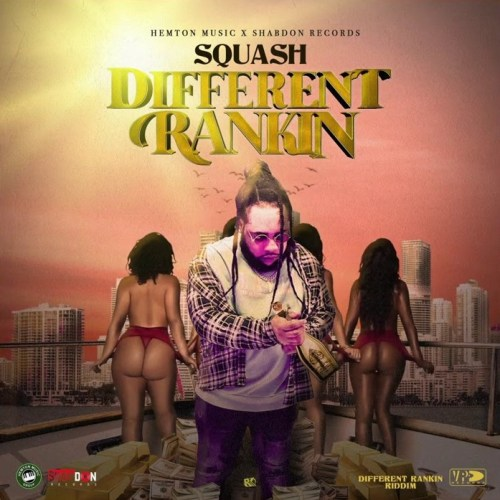 Squash – Different Rankin (Prod By Shabdon Records)