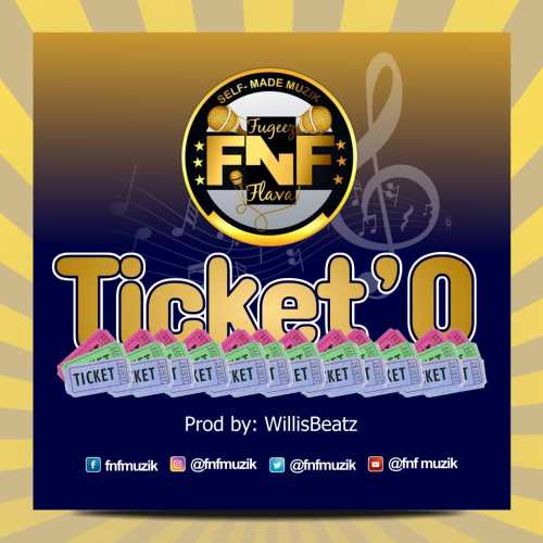 FnF - Ticket'O (Prod By Willisbeatz)