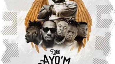 Photo of Zoro – Ayo'm Ft Phyno, Mr Eazi, Chike & Umu Obiligbo
