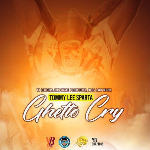 Tommy Lee Sparta – Ghetto Cry (Prod. By Boss Lady Muzik)