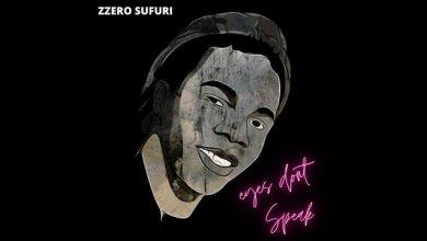 Zzero Sufuri – Eyes Don't Speak