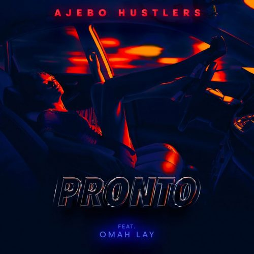 Ajebo Hustlers – Pronto Ft Omah Lay
