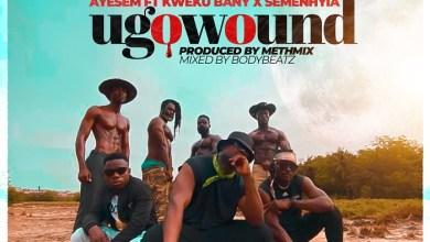Ayesem – You Go Wound ft Kwaku Banny x Semenhyia