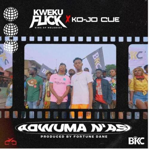 Kweku Flick – Adwuma N'Asi Ft Ko-Jo Cue
