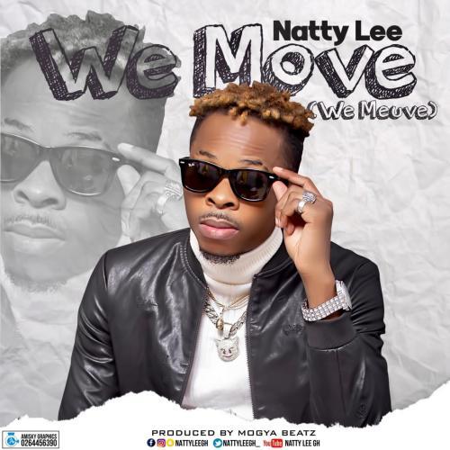 Natty Lee – We Move (Prod By Mogya Beatz)