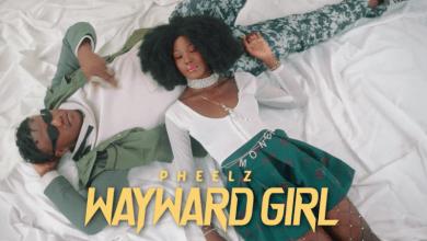 Photo of Pheelz – Wayward Girl