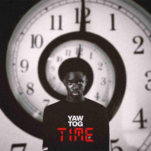 Yaw Tog - Time (Prod By KhendiBeatz)