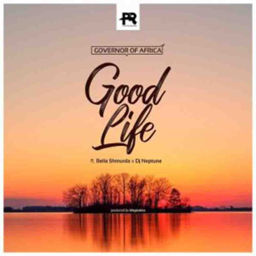 DJ Neptune - Good Life Ft Bella Shmurda