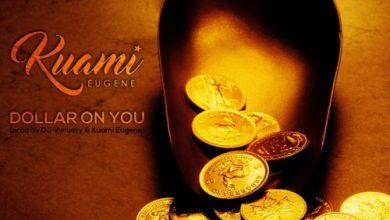 Photo of Kuami Eugene – Dollar On You