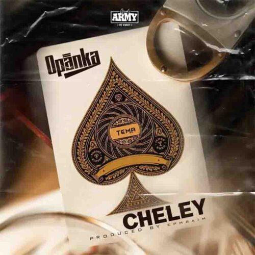 Opanka - Cheley (Prod By Ephraim)