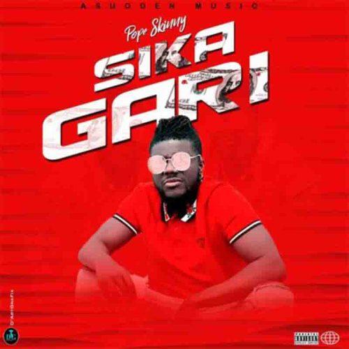 Pope Skinny - Sika Gari