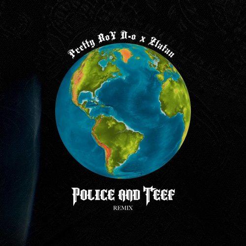 Prettyboy D-O – Police n Teef (Remix) Ft Zlatan