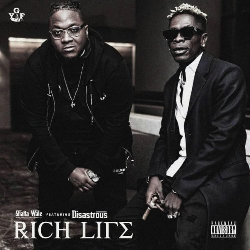 Shatta Wale – Rich Life Ft Disastrous