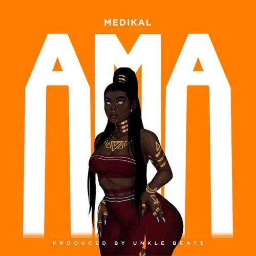 Medikal - Ama (Prod By Unkle Beatz)