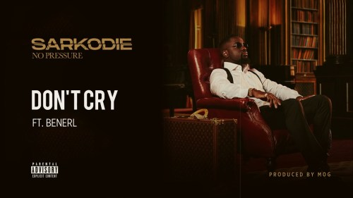 Sarkodie – Don't Cry Ft Benerl