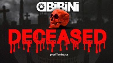 Obibini – Deceased (Amerado Diss)