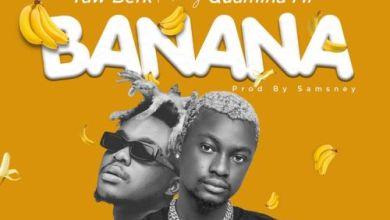 Yaw Berk – Banana Ft Quamina Mp