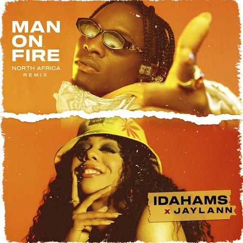 Idahams Ft Jaylann – Man On Fire (North Africa Remix)