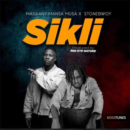 Masaany Mansa Musa x Stonebwoy - Sikli (Prod By Nature Beatz)