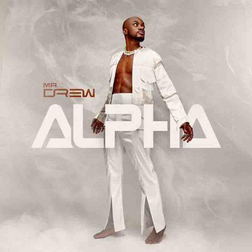 Mr Drew – Alpha (Full Album)