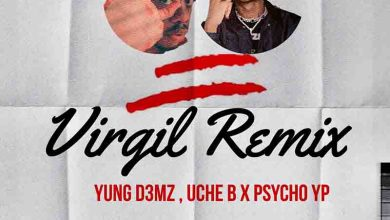 Yung D3mz & Uche B – Virgil (Remix) Ft PsychoYP