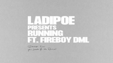 LadiPoe Ft Fireboy DML – Running Lyrics