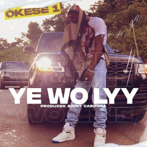 Okese1 – Y3 Wo Lyy