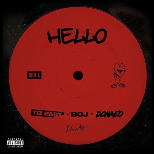 TiZ East – Hello Ft Donae'o & Boj