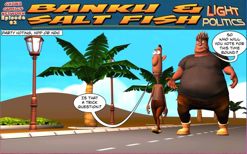 BANKU AND SALTFISH-Light Politics, ghana-comics-Episode-02-01