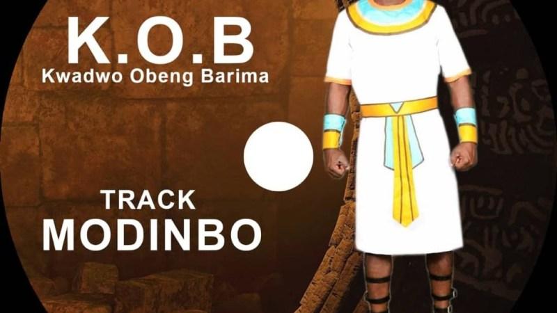 K.O.B (Kwadwo Obeng Barima) – Modinbo (Prod. By Owura)
