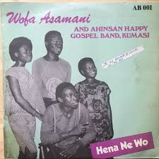 Wofa Asomani And Ahinsan Happy Gospel Band  –  Okwan Bi