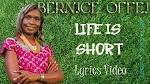 Bernice Offei – Life is Short